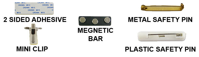 Examples of accessories to attach to clothing on the rear side of custom name badges. These include 2 sided adhesive, mini clip, magnetic bar, safety pin, and plastic safety pin.